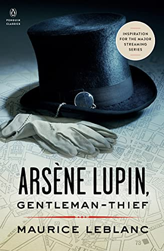 Arsène Lupin, Gentleman-Thief (Penguin Classics) By Maurice Leblanc