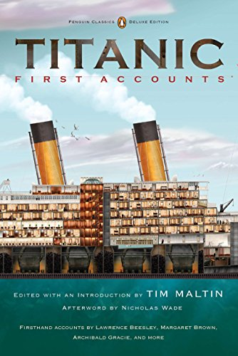 Titanic: First Accounts (Penguin Classics Deluxe Edition) By Tim Maltin