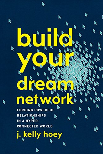 Build Your Dream Network By J. Kelly Hoey (J. Kelly Hoey)
