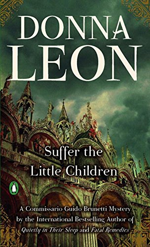 Suffer the Little Children (Commissario Guido Brunetti Mysteries) By Donna Leon
