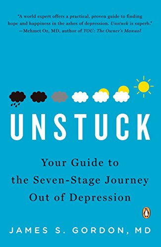 Unstuck By James S. Gordon