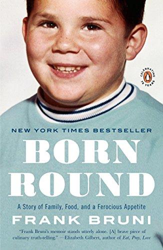 Born Round By Frank Bruni