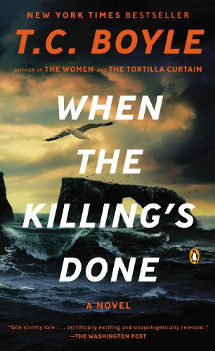 When the Killing's Done By Tom Coraghessan Boyle