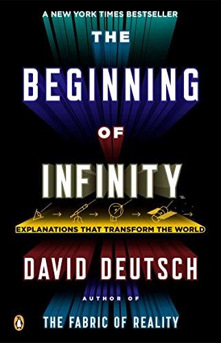 The Beginning of Infinity By David Deutsch (University of Alabama, USA)