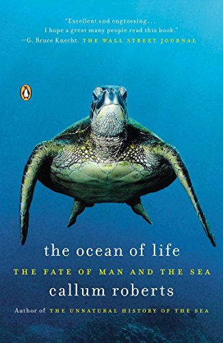 The Ocean of Life: The Fate of Man and the Sea By Dr Callum Roberts
