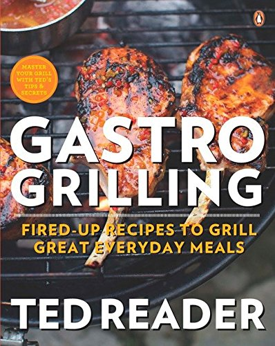 Gastro Grilling By Ted Reader