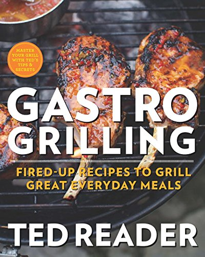 Gastro Grilling (Us Edition) By Ted Reader