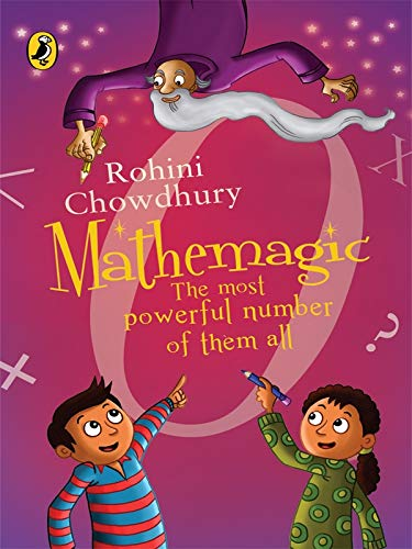 Mathemagic- The most powerful number of them all By Rohini Chowdhury