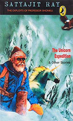 The Unicorn Expedition and other Stories By Ray , Satyajit
