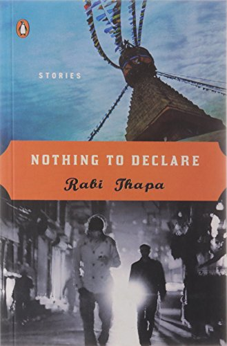 Nothing To Declare (short Stories) By Rabi Thapa