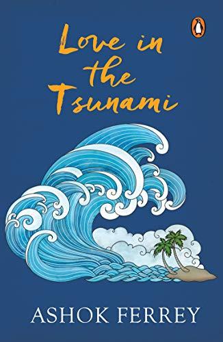 Love In The Tsunami By Ashok Ferrey