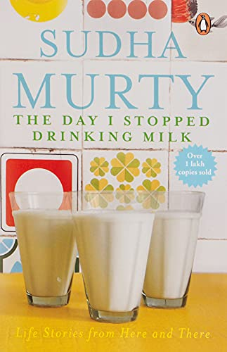 The Day I Stopped Drinking Milk By Sudha Murty