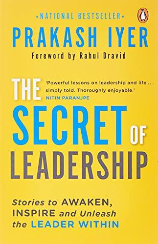 The Secret of Leadership By Prakash Iyer