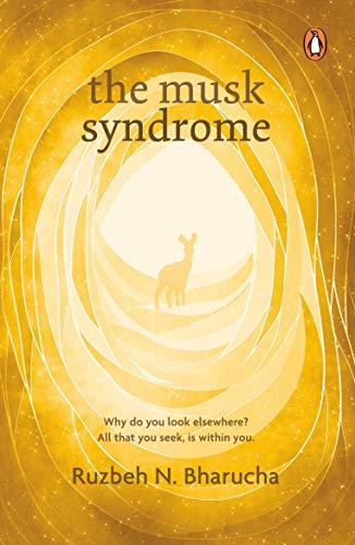 The Musk Syndrome By Ruzbeh N. Bharucha