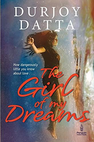 Girl of my Dreams, The By Durjoy Datta