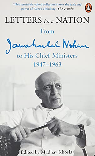Letters for a Nation: From Jawaharlal Nehru to His Chief Ministers by Jawaharlal Nehru
