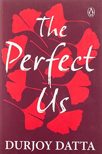 The Perfect Us [Paperback] Durjoy Datta By Durjoy Datta