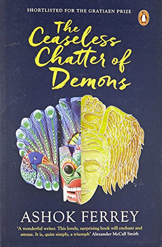 The Ceaseless Chatter of Demons By Ashok Ferrey