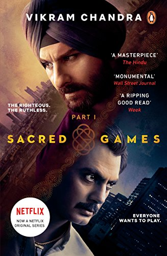 Sacred Games: Netflix Tie-in Edition Part 1 By Vikram Chandra