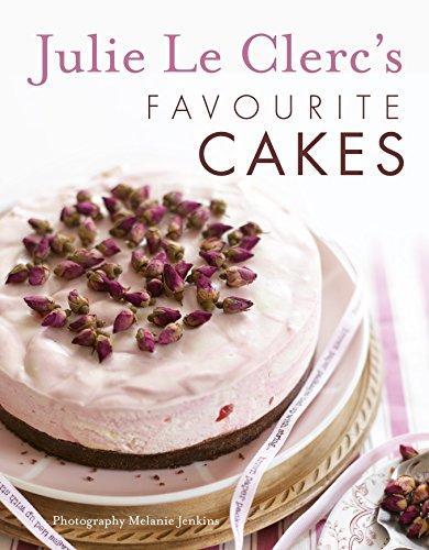 Julie Le Clerc's Favourite Cakes By Julie Le Clerc