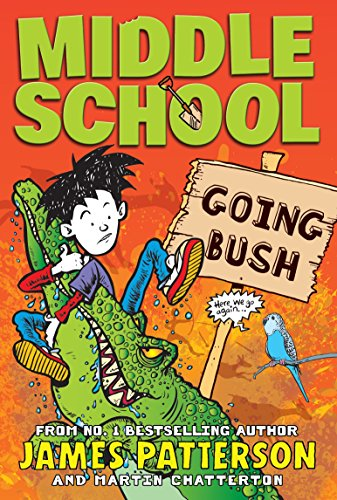 Middle School: Going Bush By Martin Chatterton