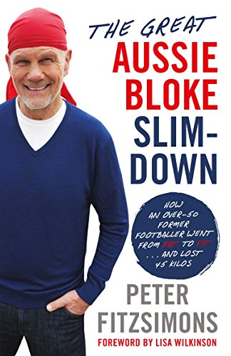 The Great Aussie Bloke Slim-Down By Peter FitzSimons