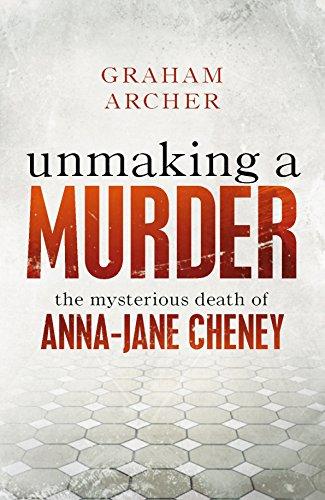 Unmaking a Murder By Graham Archer