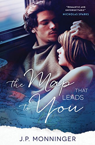 The Map That Leads To You By J. P. Monninger