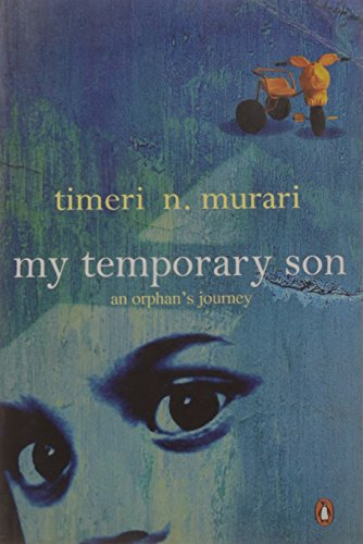 Title: My Temporary Son An Orphans Journey By Timeri Murari