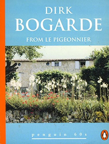 From Le Pigeonnier By Dirk Bogarde