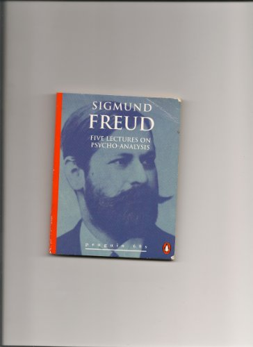 Five Lectures on Psychoanalysis By Sigmund Freud