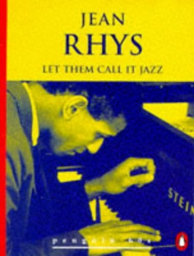 Let Them Call it Jazz and Other Stories By Jean Rhys