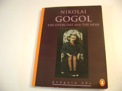 The Overcoat and the Nose By Nikolai Vasil'evich Gogol