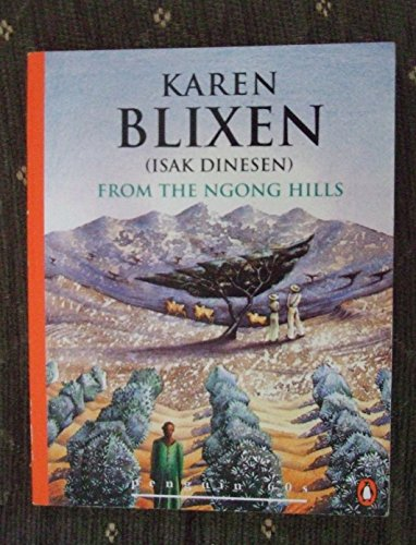 From the Ngong Hills (Penguin 60s S.) By Karen Blixen