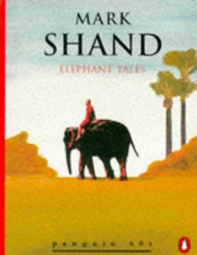 Elephant Tales By Mark Shand