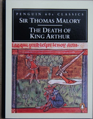The Death of King Arthur By Sir Thomas Malory
