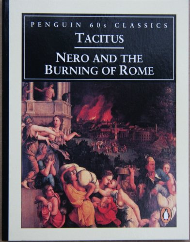 Nero and the Burning of Rome By Cornelius Tacitus