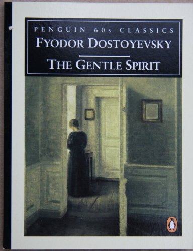 The Gentle Spirit By F. M. Dostoevsky