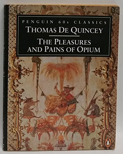 The Pleasures and Pains of Opium By Thomas De Quincey