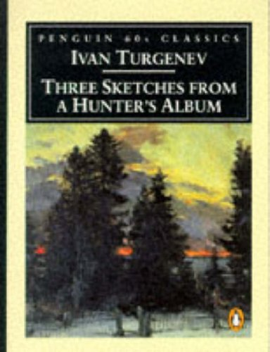 Three Sketches from a Hunter's Album By Ivan Turgenev