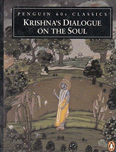 Krishna's Dialogue On the Soul: From the Bhagavad Gita (Penguin Classics 60s) By Juan Mascaro