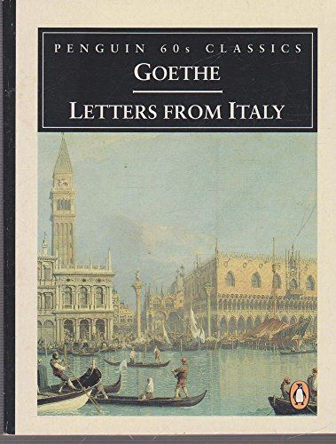 Letters from Italy By Johann Wolfgang von Goethe