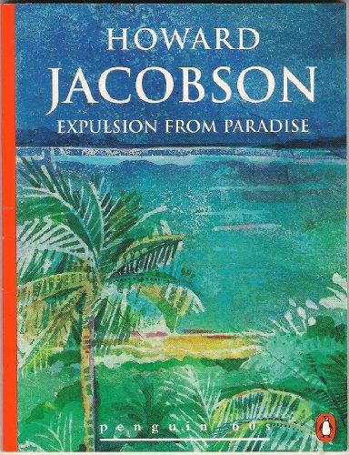Expulsion from Paradise (Penguin 60s) By Howard Jacobson