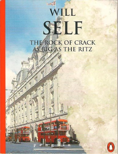 The Rock of Crack as Big as the Ritz By Will Self