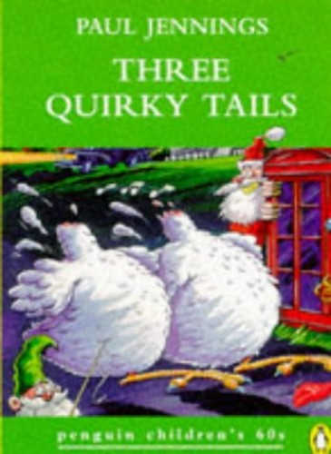 Three Quirky Tails By Paul Jennings