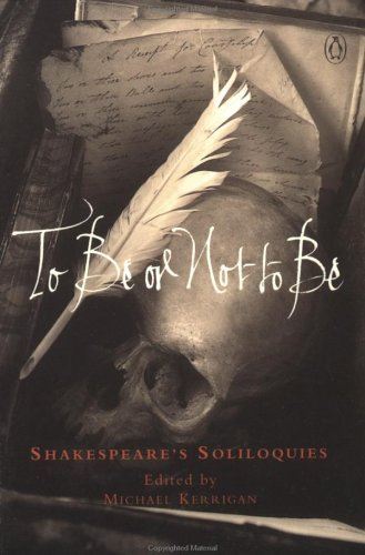 To Be or Not to Be: Shakespeare's Soliloquies (Penguin Classics) By William Shakespeare