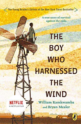The Boy Who Harnessed the Wind von William Kamkwamba