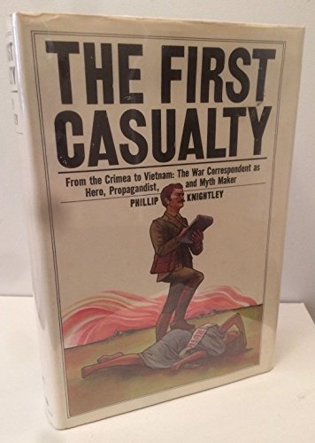 The First Casualty By Mr Phillip Knightley