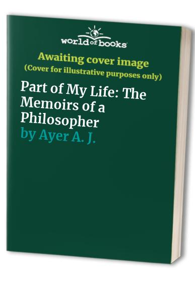 Part of My Life By Professor A J Ayer