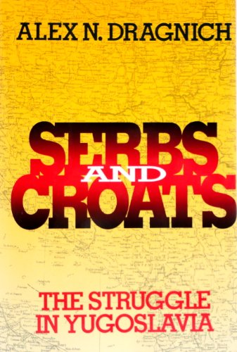 Serbs and Croats By Alex N Dragnich